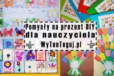 Prezent dla nauczyciela - pomysły na prezent DIY